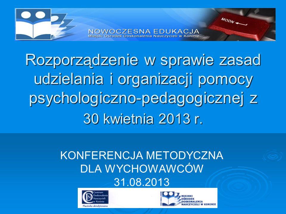KONFERENCJA METODYCZNA DLA WYCHOWAWCÓW 31.08.2013