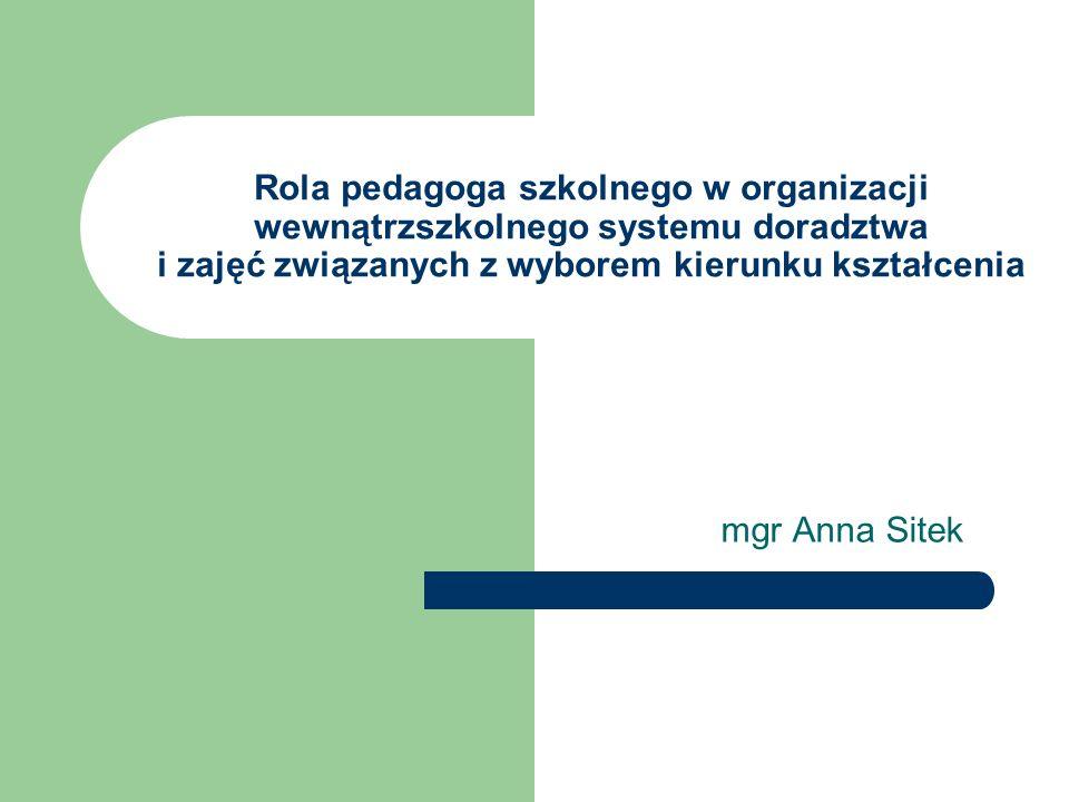 Rola pedagoga szkolnego w organizacji wewnątrzszkolnego systemu doradztwa i zajęć związanych z wyborem kierunku kształcenia