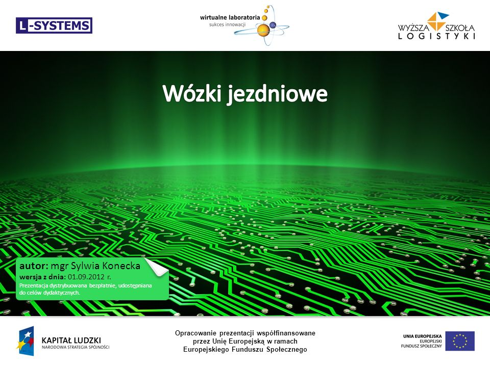 Wózki jezdniowe autor: mgr Sylwia Konecka wersja z dnia: 01.09.2012 r.
