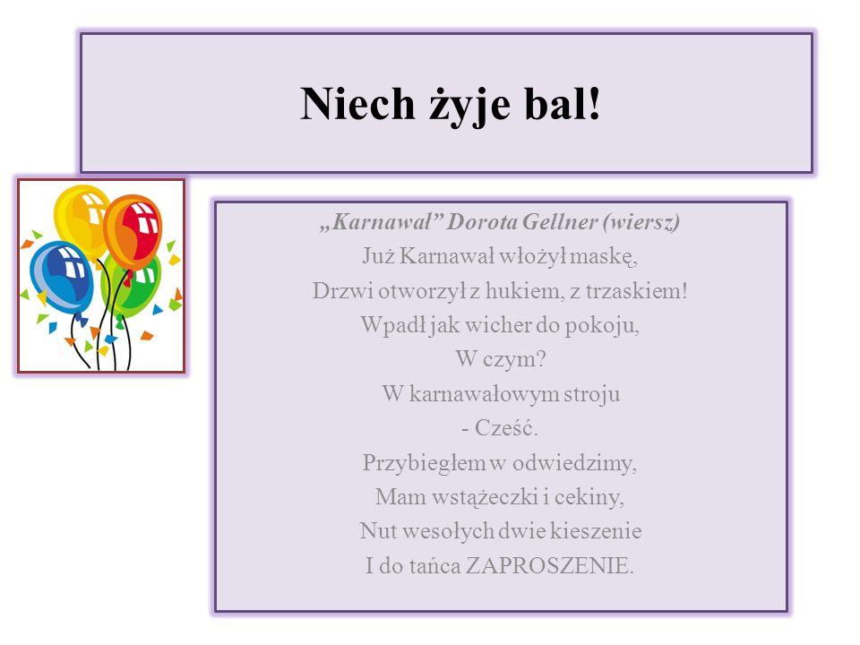 """Niech żyje bal! """"Karnawał Dorota Gellner (wiersz)"""