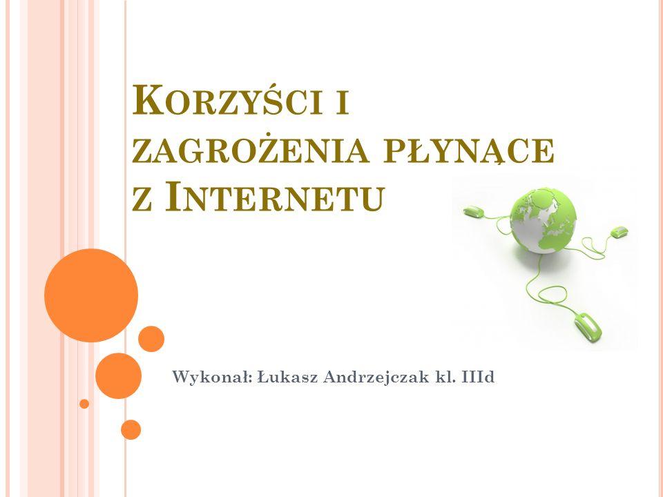 Korzyści i zagrożenia płynące z Internetu