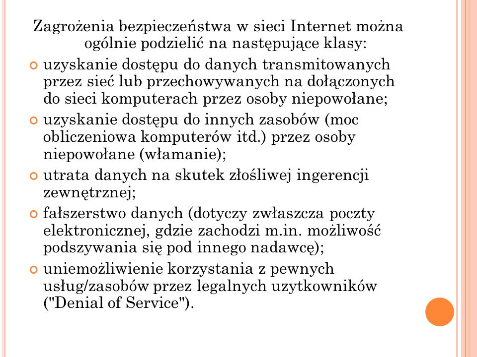 Zagrożenia bezpieczeństwa w sieci Internet można ogólnie podzielić na następujące klasy: