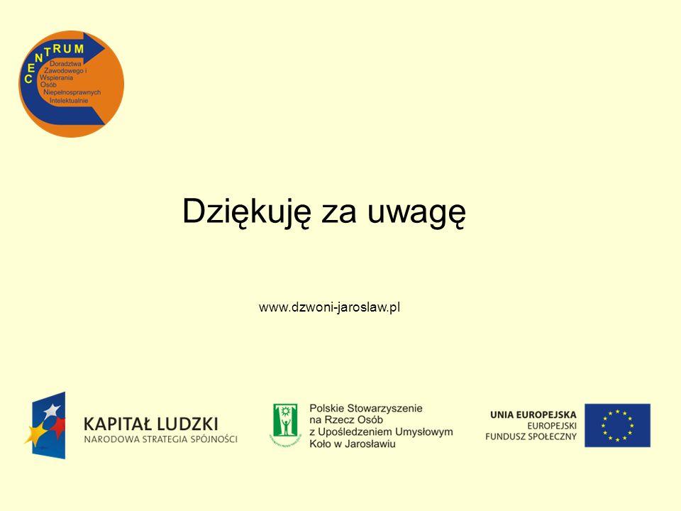 Dziękuję za uwagę www.dzwoni-jaroslaw.pl