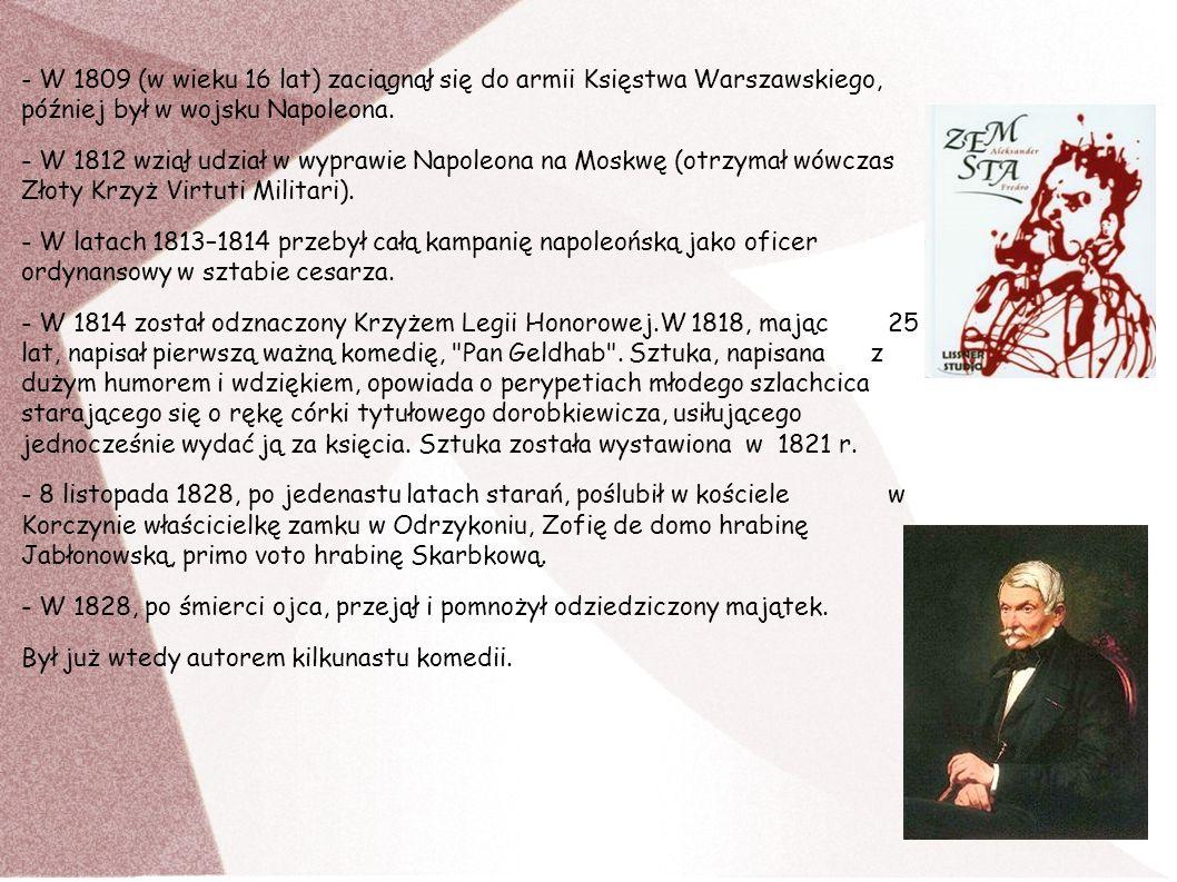 - W 1809 (w wieku 16 lat) zaciągnął się do armii Księstwa Warszawskiego, później był w wojsku Napoleona.
