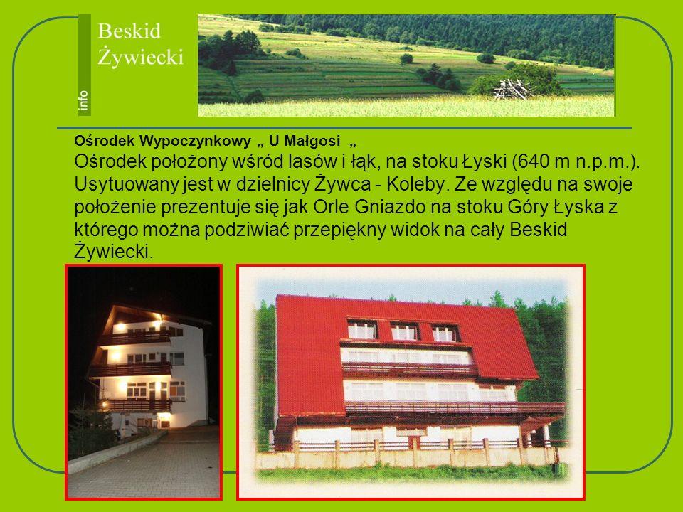 """Ośrodek Wypoczynkowy """" U Małgosi """" Ośrodek położony wśród lasów i łąk, na stoku Łyski (640 m n.p.m.)."""