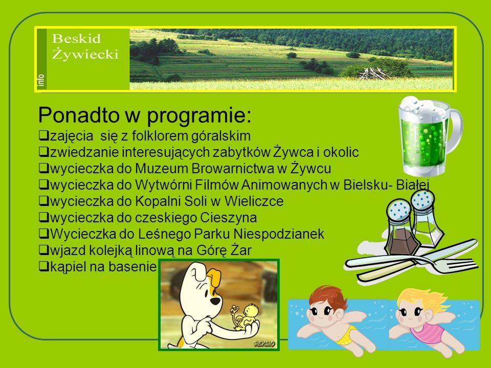 Ponadto w programie: zajęcia się z folklorem góralskim