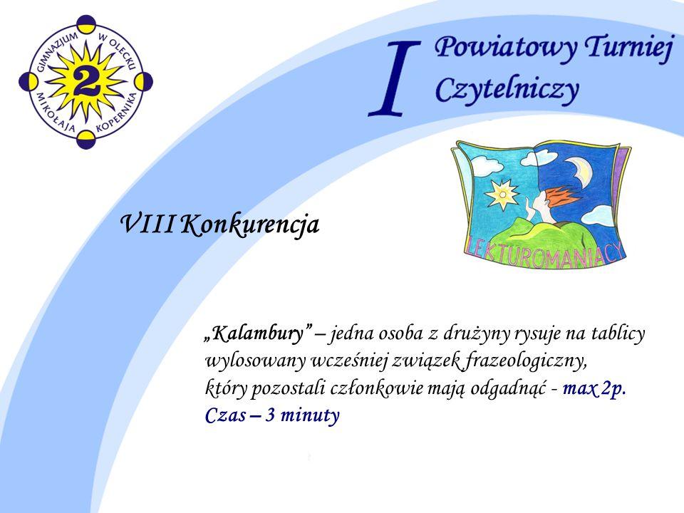 """VIII Konkurencja""""Kalambury – jedna osoba z drużyny rysuje na tablicy wylosowany wcześniej związek frazeologiczny,"""
