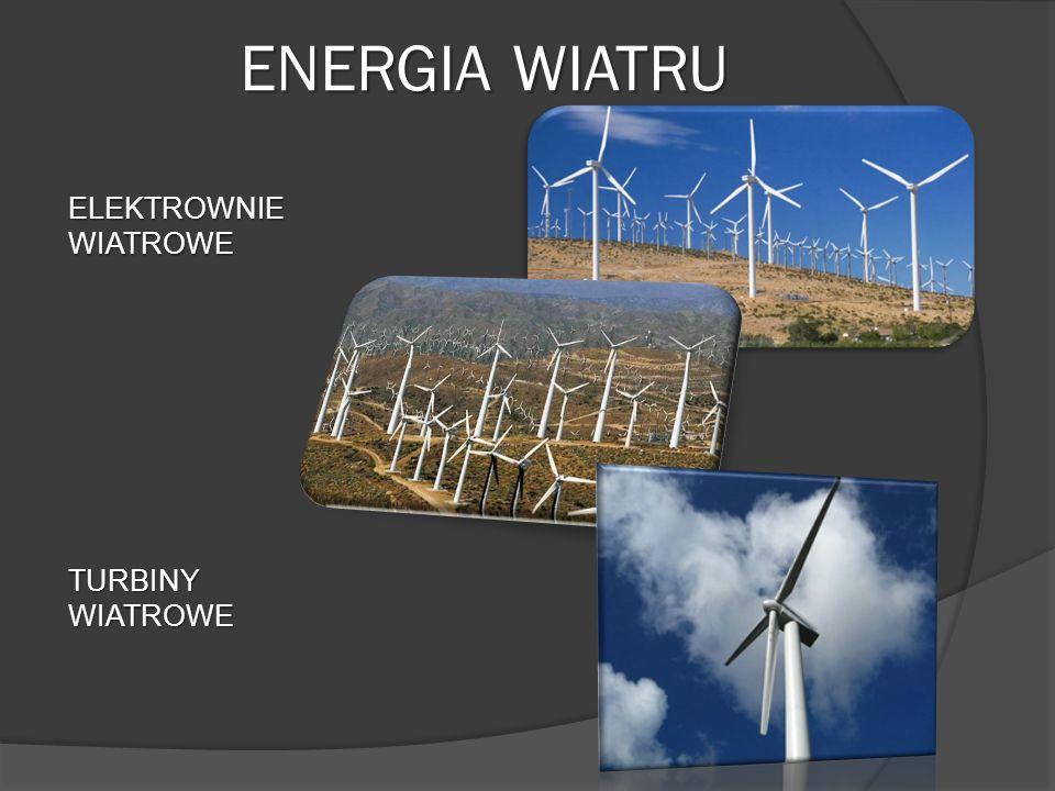 ENERGIA WIATRU ELEKTROWNIE WIATROWE TURBINY WIATROWE