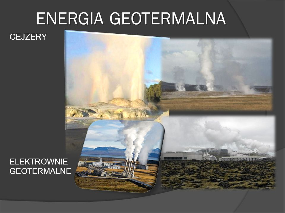 ENERGIA GEOTERMALNA GEJZERY ELEKTROWNIE GEOTERMALNE