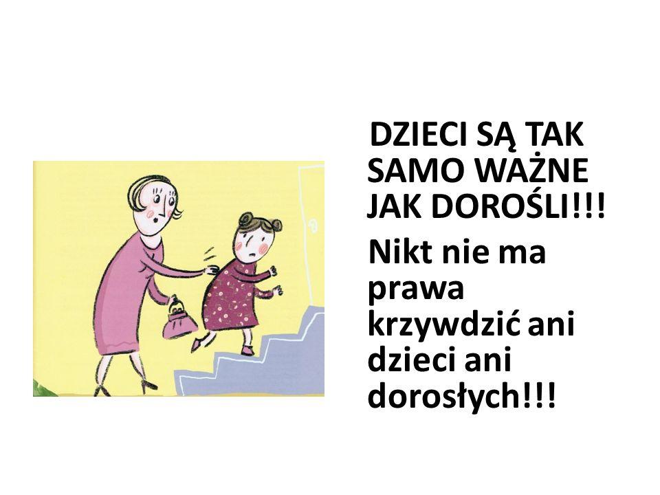 Nikt nie ma prawa krzywdzić ani dzieci ani dorosłych!!!