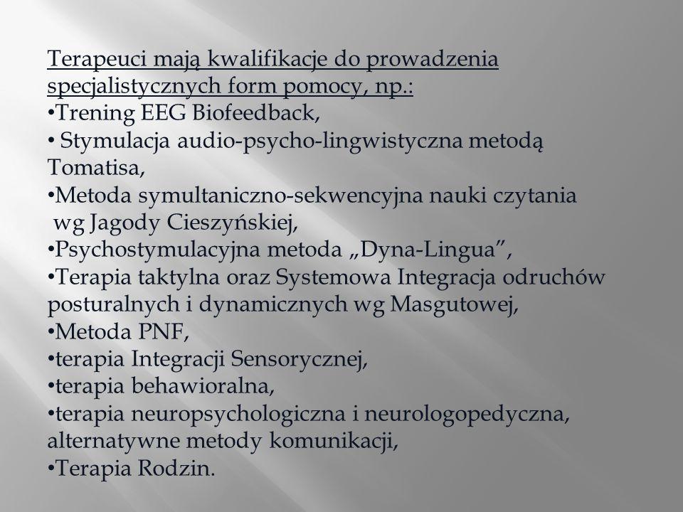Terapeuci mają kwalifikacje do prowadzenia specjalistycznych form pomocy, np.: