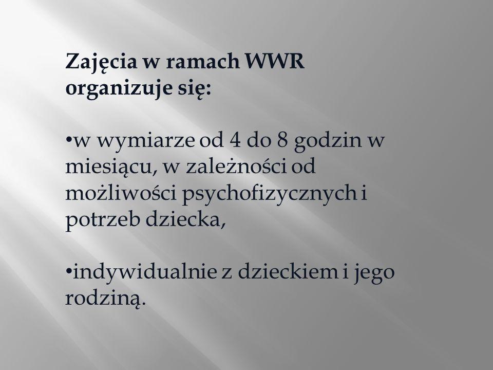 Zajęcia w ramach WWR organizuje się:
