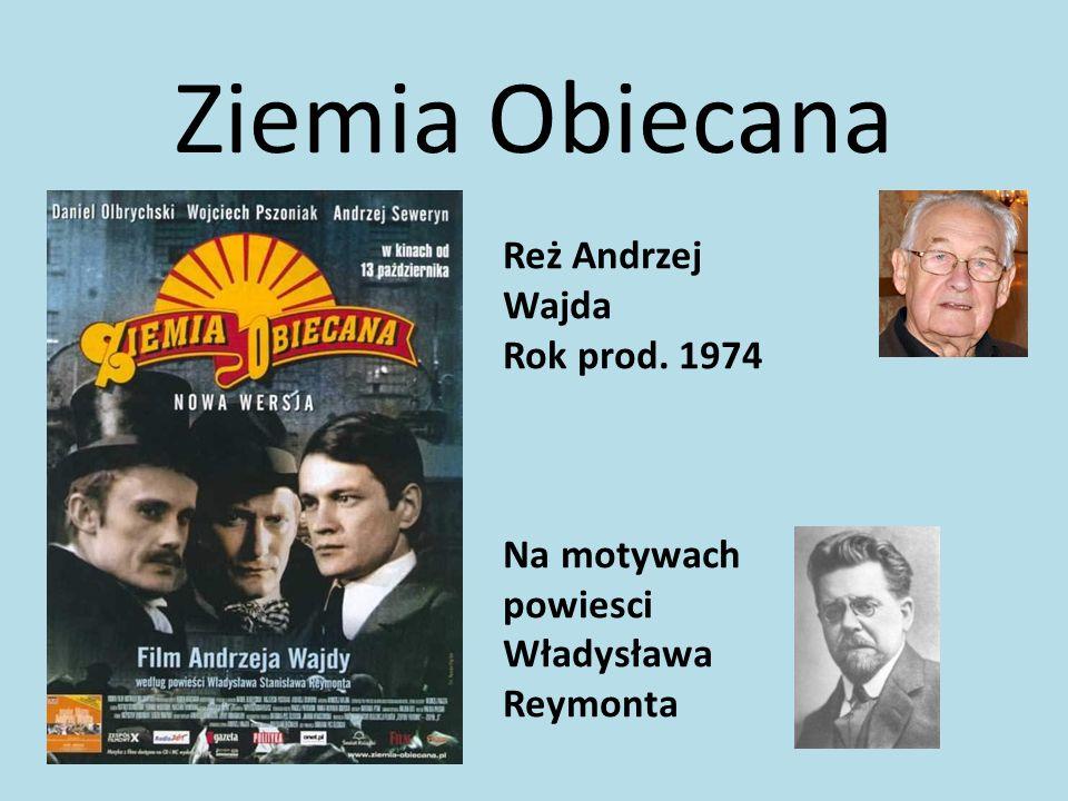 Ziemia Obiecana Reż Andrzej Wajda Rok prod. 1974
