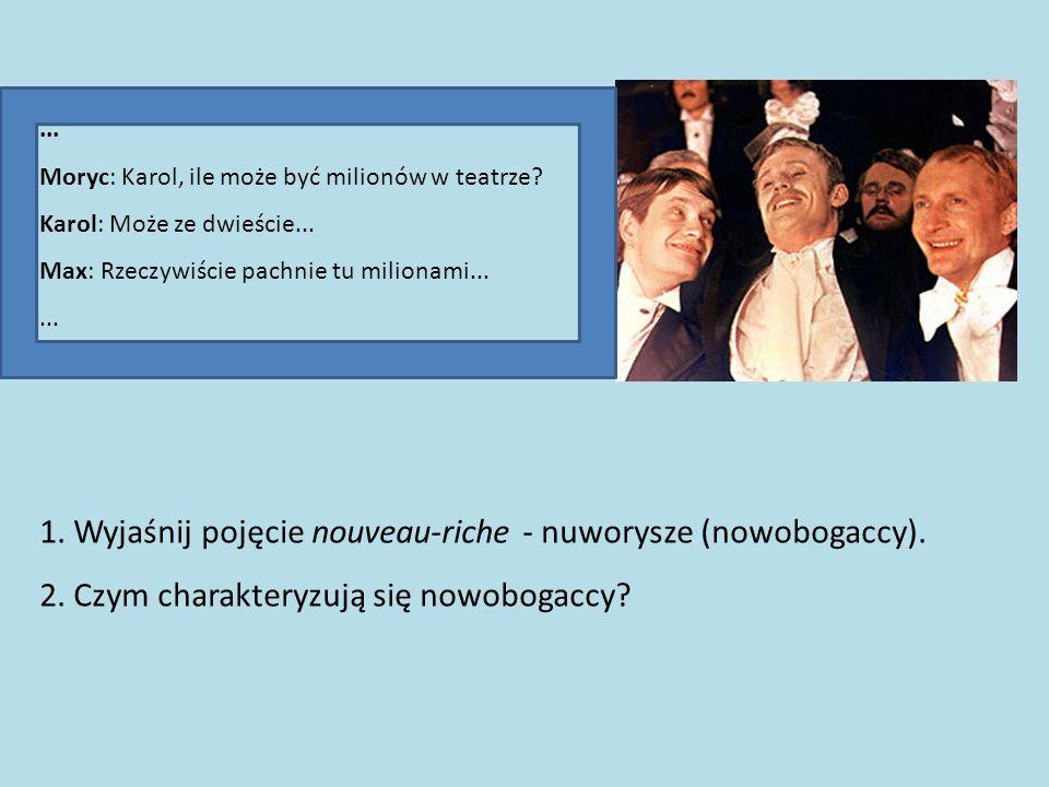 1. Wyjaśnij pojęcie nouveau-riche - nuworysze (nowobogaccy).