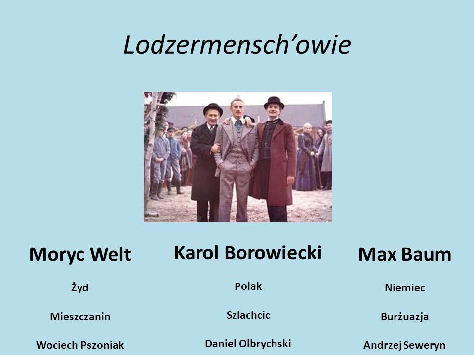 Lodzermensch'owie Moryc Welt Karol Borowiecki Max Baum Żyd Mieszczanin