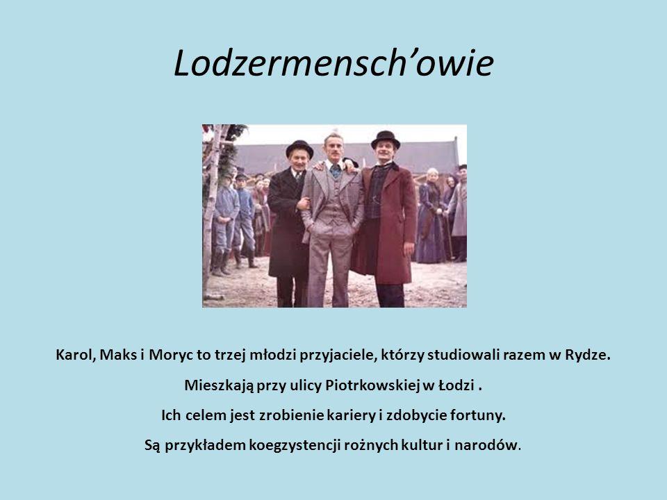 Lodzermensch'owie Karol, Maks i Moryc to trzej młodzi przyjaciele, którzy studiowali razem w Rydze.