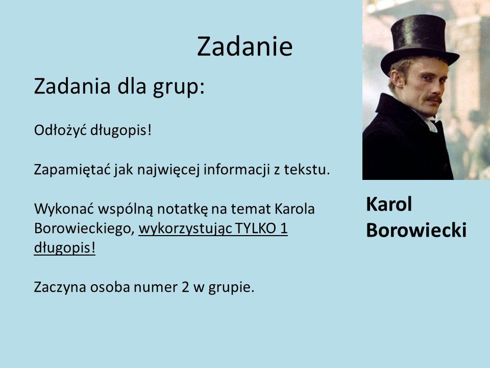 Zadanie Zadania dla grup: Karol Borowiecki Odłożyć długopis!