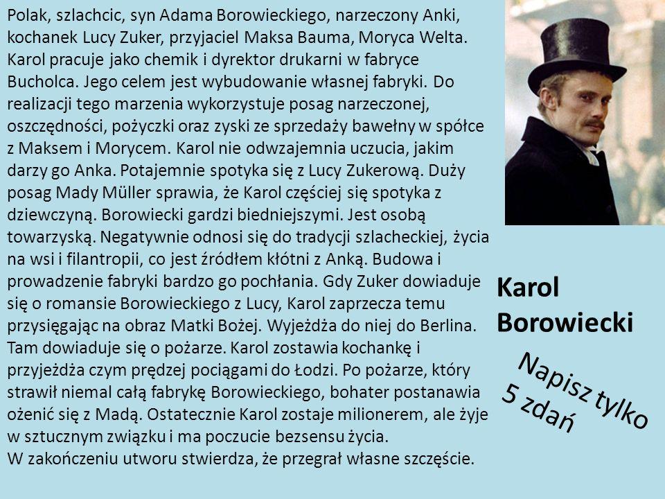 Karol Borowiecki Napisz tylko 5 zdań