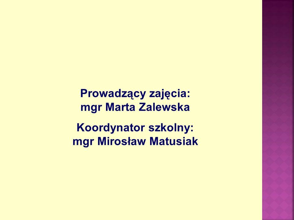Prowadzący zajęcia: mgr Marta Zalewska