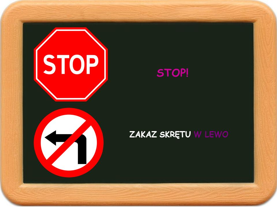 STOP! ZAKAZ SKRĘTU W LEWO
