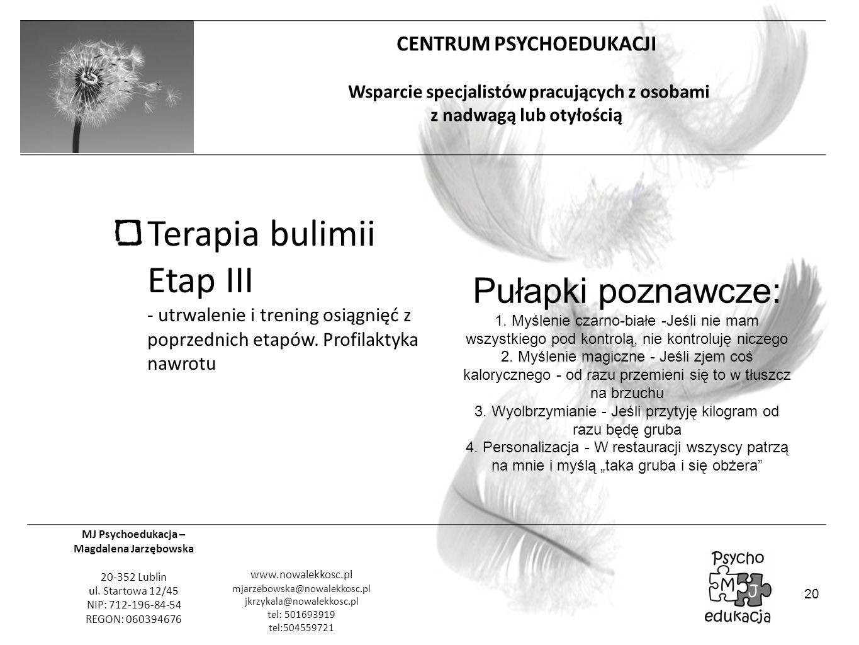 Terapia bulimii Etap III - utrwalenie i trening osiągnięć z poprzednich etapów. Profilaktyka nawrotu