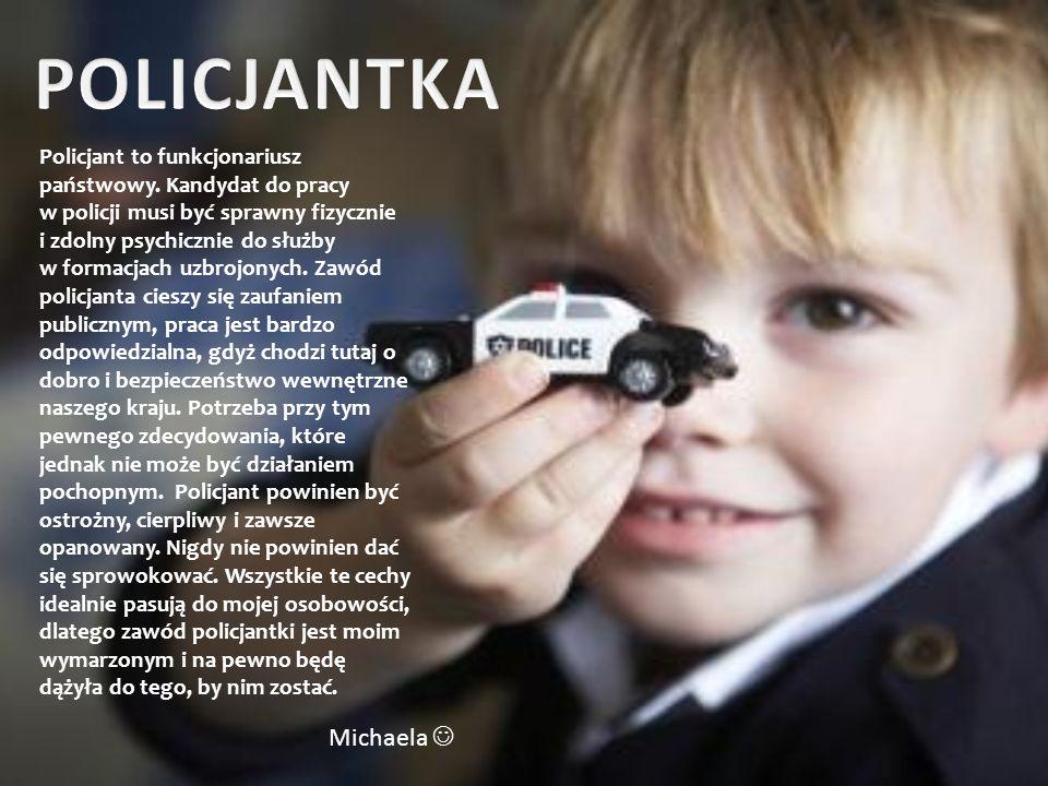 POLICJANTKA Michaela 