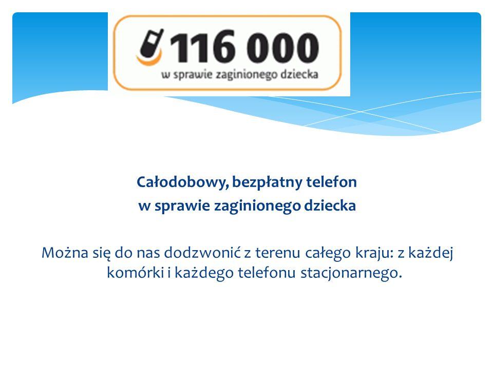 Całodobowy, bezpłatny telefon w sprawie zaginionego dziecka
