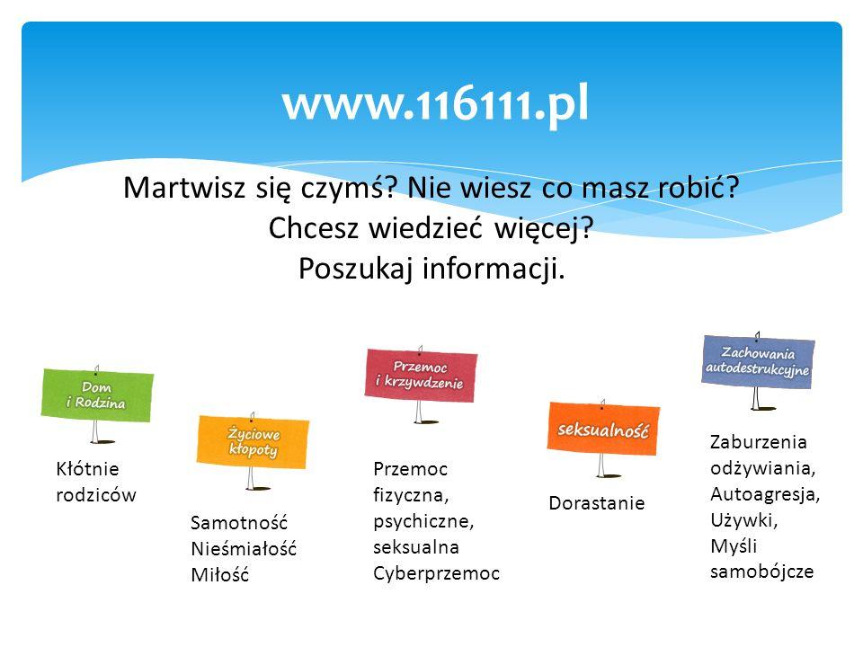 www.116111.pl Martwisz się czymś Nie wiesz co masz robić