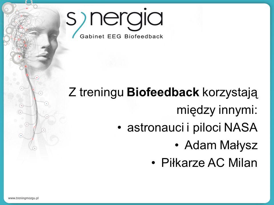 Z treningu Biofeedback korzystają