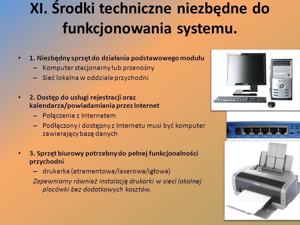 XI. Środki techniczne niezbędne do funkcjonowania systemu.