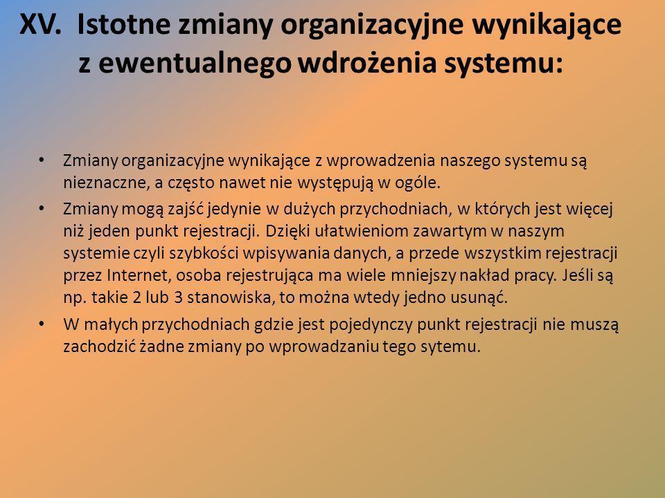 XV. Istotne zmiany organizacyjne wynikające z ewentualnego wdrożenia systemu: