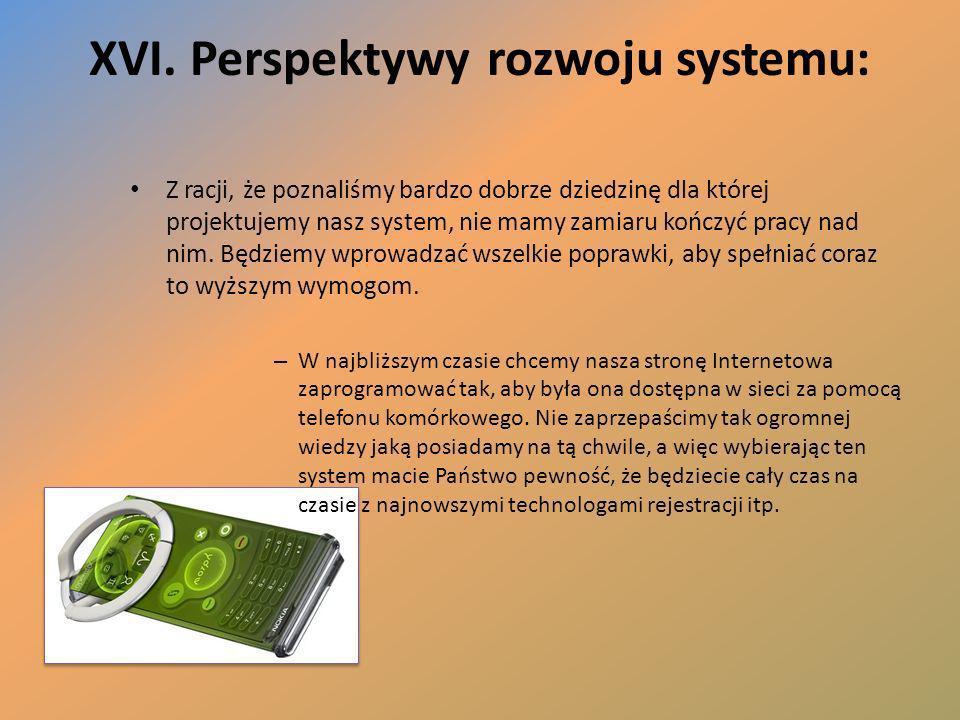 XVI. Perspektywy rozwoju systemu: