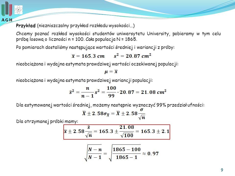 Przykład (niezniszczalny przykład rozkładu wysokości…)