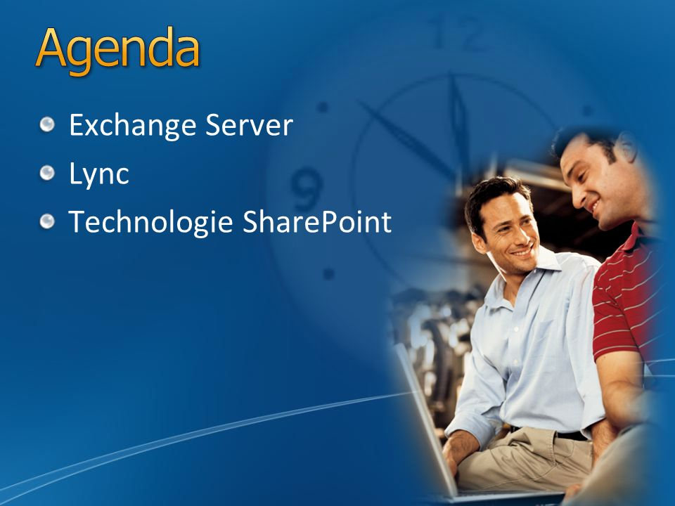 Agenda Exchange Server Lync Technologie SharePoint Slide Overview: