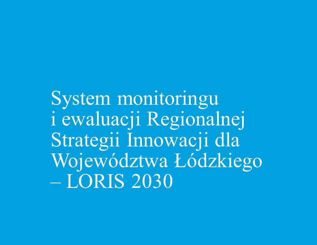System monitoringu i ewaluacji Regionalnej Strategii Innowacji dla Województwa Łódzkiego – LORIS 2030