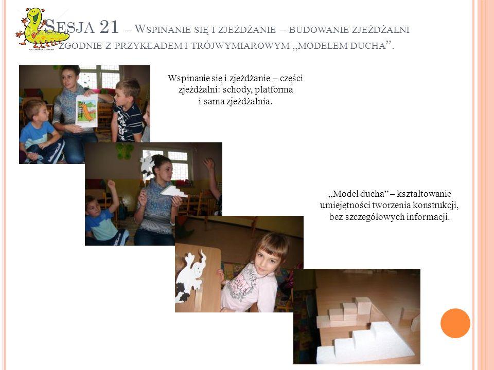 """Sesja 21 – Wspinanie się i zjeżdżanie – budowanie zjeżdżalni zgodnie z przykładem i trójwymiarowym """"modelem ducha ."""