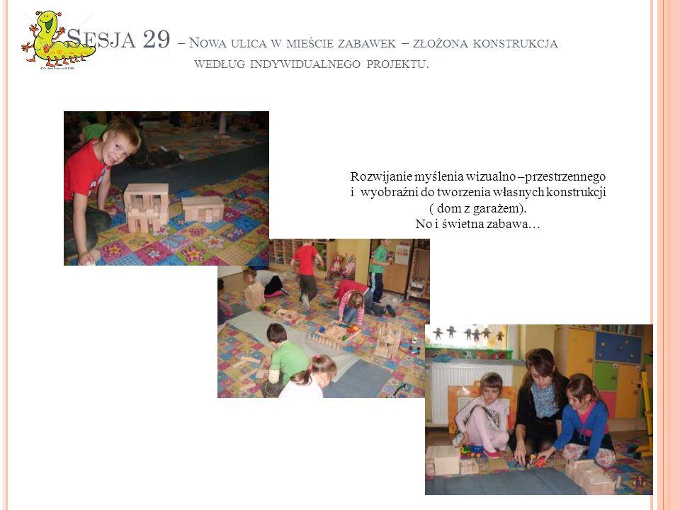 Sesja 29 – Nowa ulica w mieście zabawek – złożona konstrukcja według indywidualnego projektu.