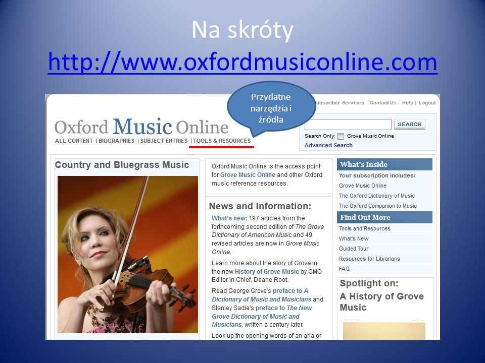Na skróty http://www.oxfordmusiconline.com