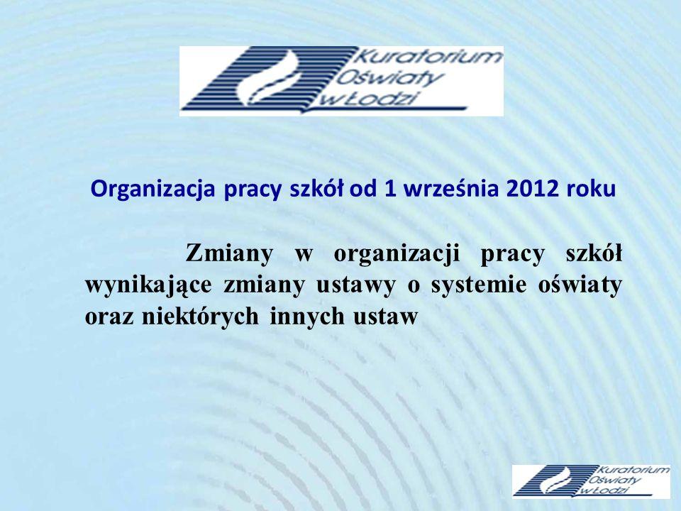 Organizacja pracy szkół od 1 września 2012 roku
