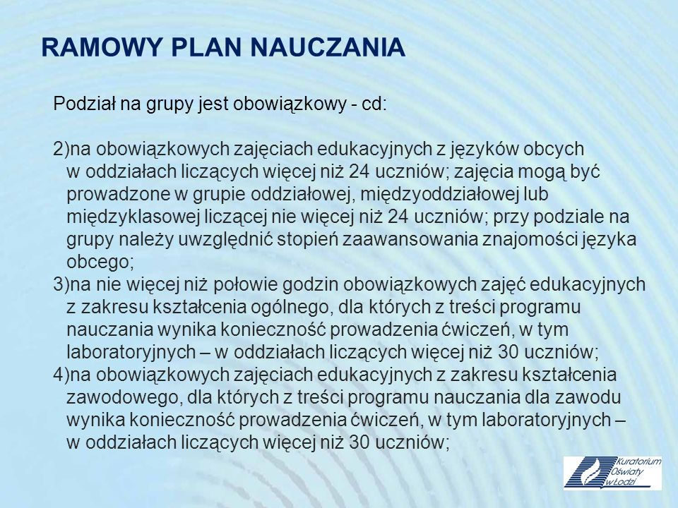 RAMOWY PLAN NAUCZANIA Podział na grupy jest obowiązkowy - cd: