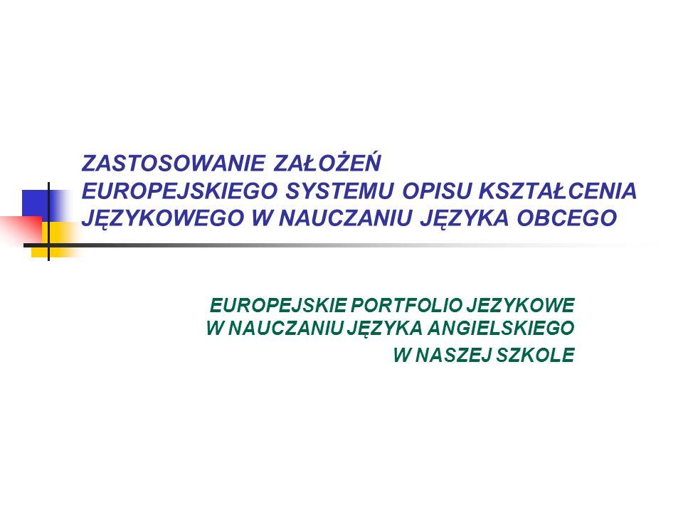 ZASTOSOWANIE ZAŁOŻEŃ EUROPEJSKIEGO SYSTEMU OPISU KSZTAŁCENIA JĘZYKOWEGO W NAUCZANIU JĘZYKA OBCEGO