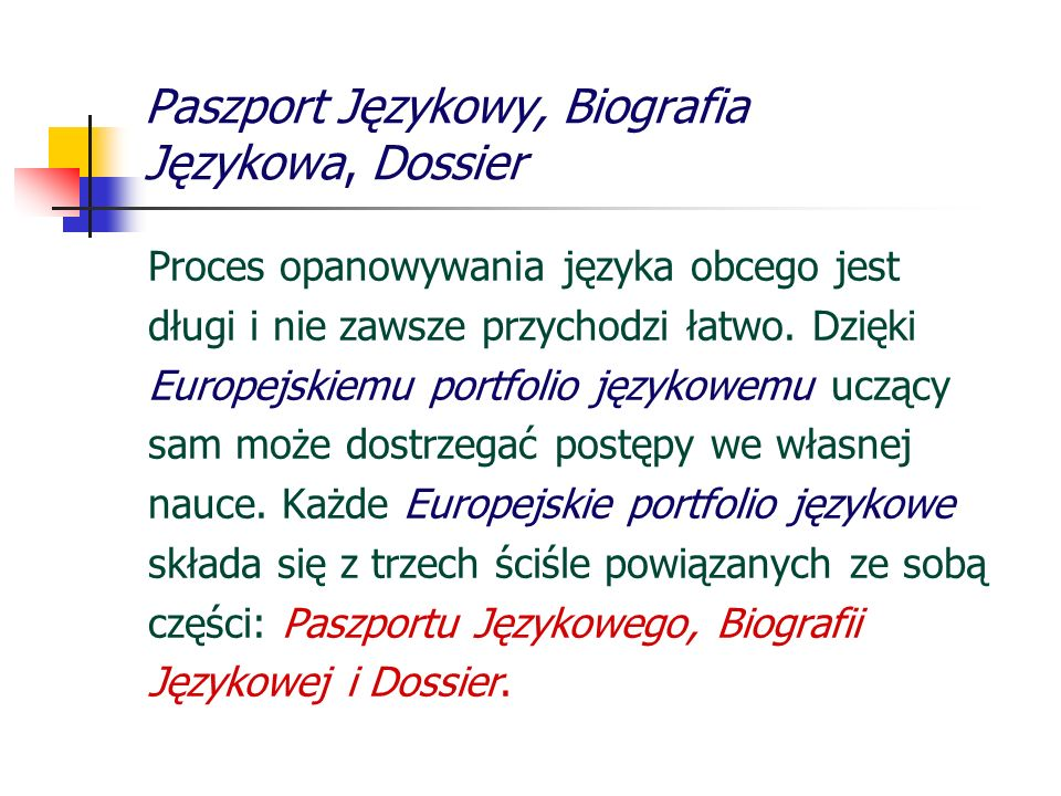 Paszport Językowy, Biografia Językowa, Dossier