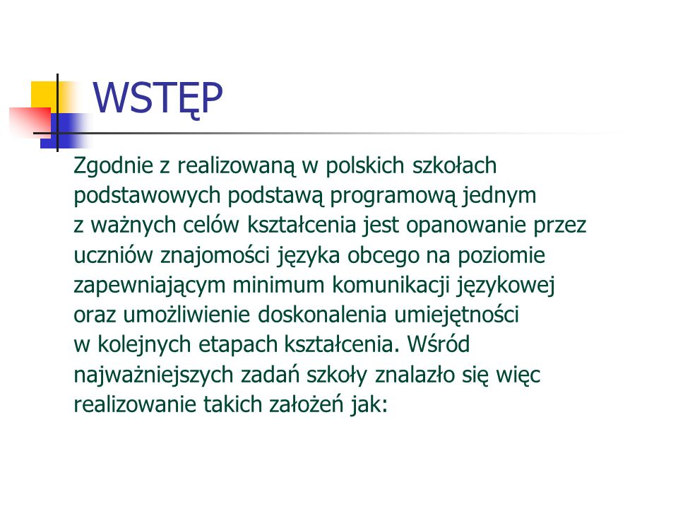 WSTĘP Zgodnie z realizowaną w polskich szkołach