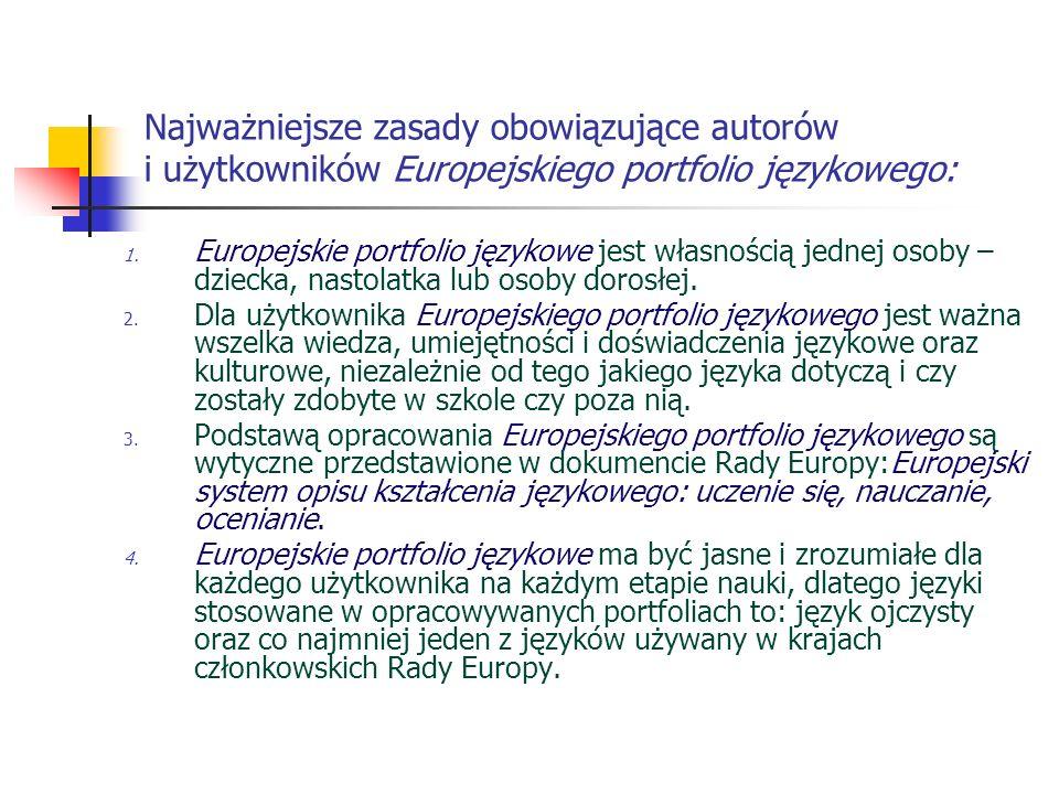 Najważniejsze zasady obowiązujące autorów i użytkowników Europejskiego portfolio językowego: