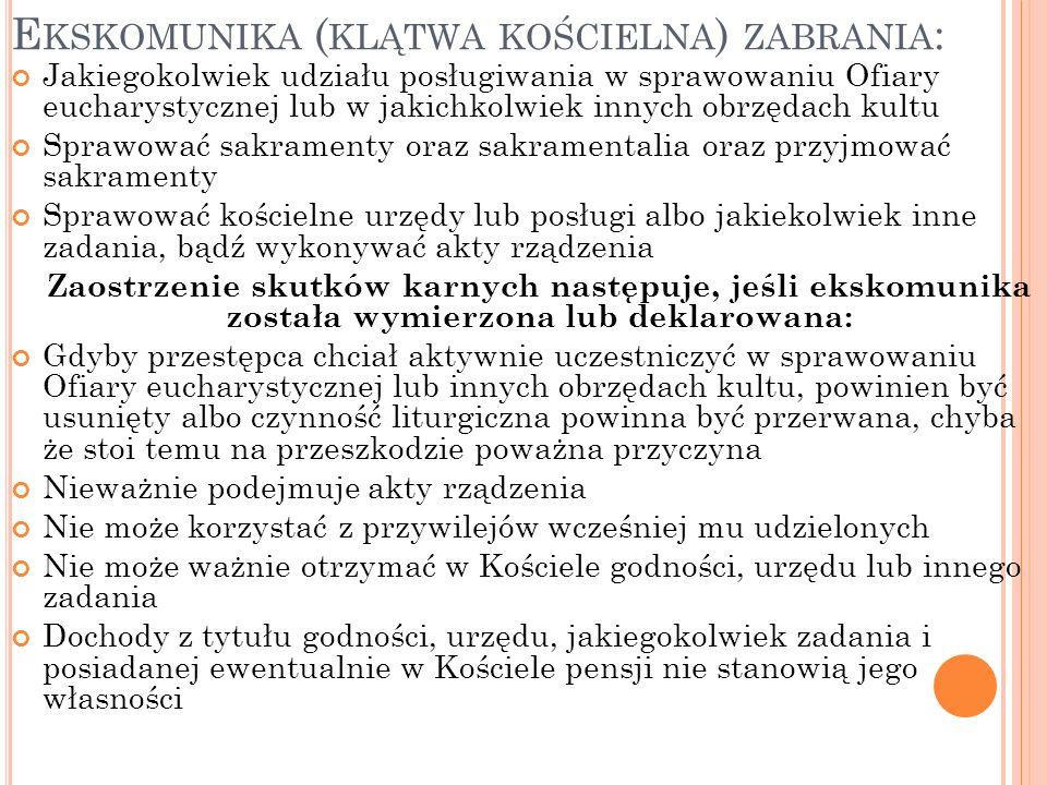 Ekskomunika (klątwa kościelna) zabrania: