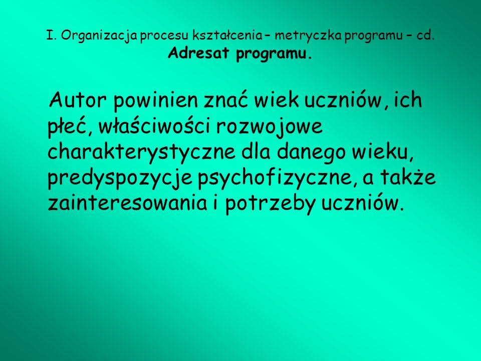 I. Organizacja procesu kształcenia – metryczka programu – cd