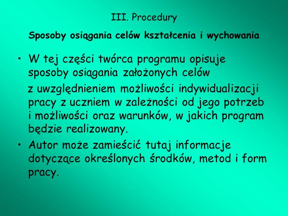 III. Procedury Sposoby osiągania celów kształcenia i wychowania