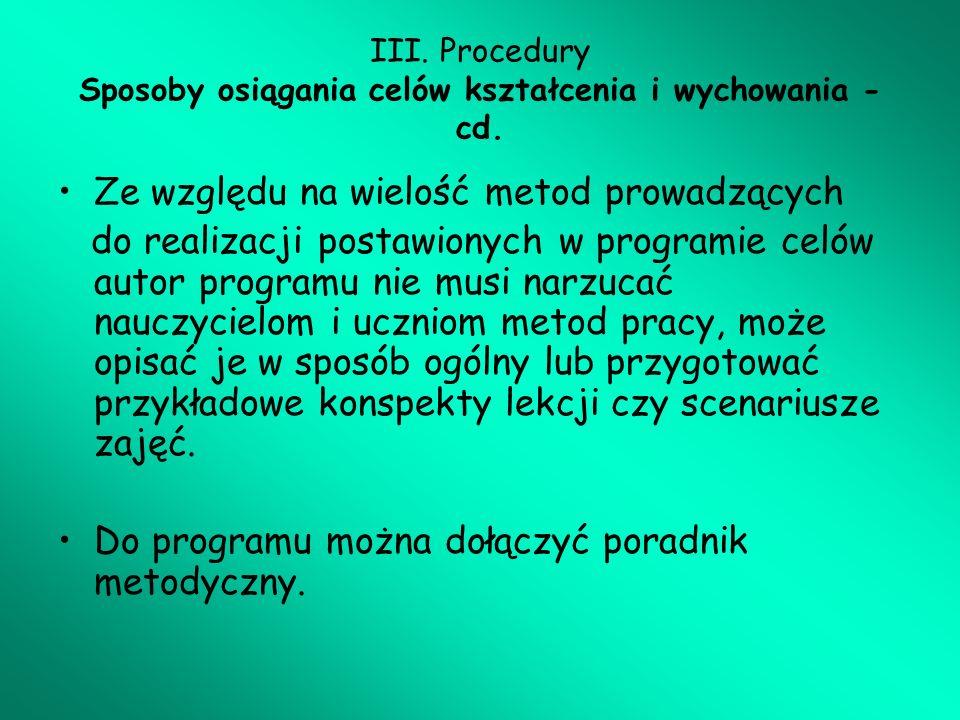 III. Procedury Sposoby osiągania celów kształcenia i wychowania - cd.