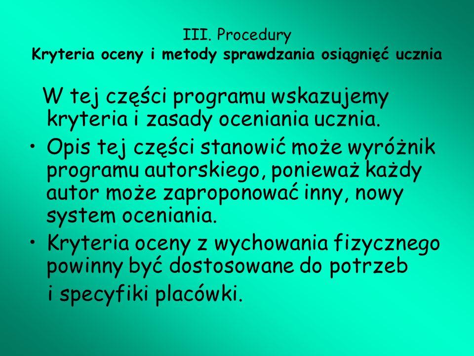 III. Procedury Kryteria oceny i metody sprawdzania osiągnięć ucznia