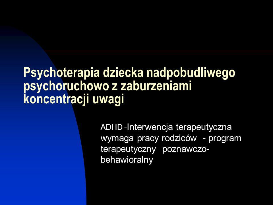 Psychoterapia dziecka nadpobudliwego psychoruchowo z zaburzeniami koncentracji uwagi